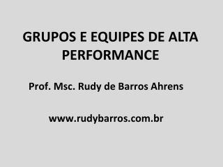 GRUPOS E EQUIPES  DE ALTA PERFORMANCE