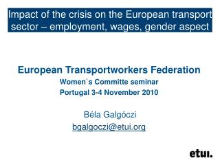 Impact of the crisis on the European transport sector – employment, wages, gender aspect
