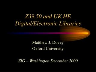 Z39.50 and UK HE Digital/Electronic Libraries