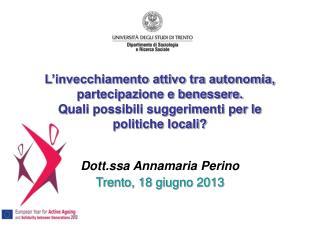Dott.ssa Annamaria Perino Trento, 18 giugno 2013