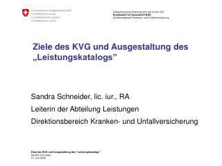 """Ziele des KVG und Ausgestaltung des """"Leistungskatalogs"""""""