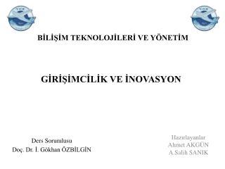 Hazırlayanlar Ahmet AKGÜN  A.Salih SANIK