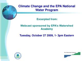 Climate Change and the EPA National Water Program Excerpted from: