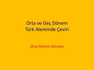 Orta ve Geç Dönem Türk Aleminde Çeviri