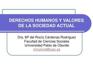 DERECHOS HUMANOS Y VALORES DE LA SOCIEDAD ACTUAL