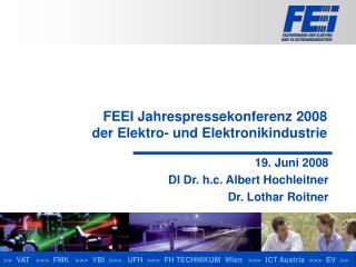 FEEI Jahrespressekonferenz 2008  der Elektro- und Elektronikindustrie