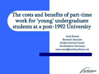 The costs and benefits of part-time work for  young  undergraduate students at a post-1992 University