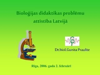 Dr.biol. Gunita Praulīte