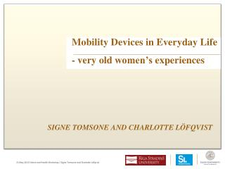 Mobility Device s  in  Everyday  Life -  very  old  women's experiences