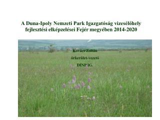Kovács Zoltán őrkerület-vezető DINP IG.