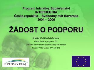 Program Iniciativy Společenství  INTERREG IIIA  Česká republika – Svobodný stát Bavorsko