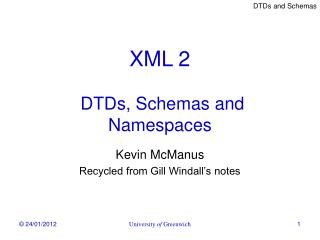 XML 2  DTDs, Schemas and Namespaces
