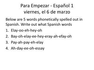 Para  Empezar  -  Español  1 viernes , el 6 de  marzo