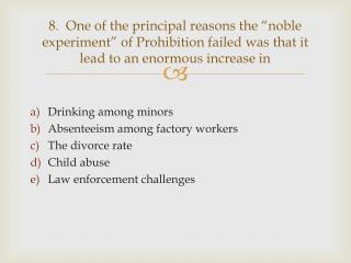 Drinking among minors Absenteeism among factory workers The divorce rate  Child abuse