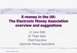 E-money in the UK: The Electronic Money Association overview and suggestions