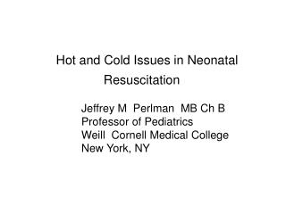 Hot and Cold Issues in Neonatal Resuscitation