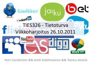 TIES326 - Tietoturva Viikkoharjoitus 26.10.2011