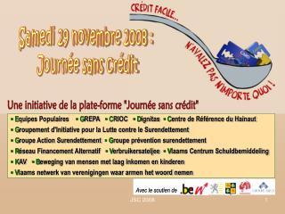 Samedi 29 novembre 2008 :  Journée sans crédit