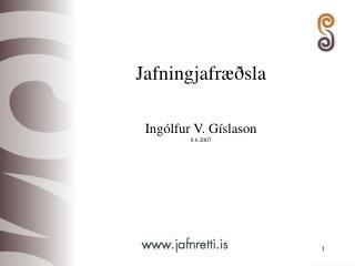 Jafningjafræðsla Ingólfur V. Gíslason 8.6.2007