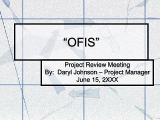 """OFIS"""