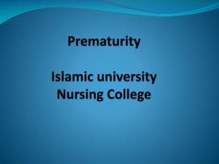 Prematurity Islamic university  Nursing College