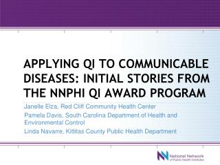 Applying qi to communicable diseases: initial stories from the  nnphi  qi award program