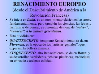 RENACIMIENTO EUROPEO (desde el Descubrimiento de América a la Revolución Francesa)