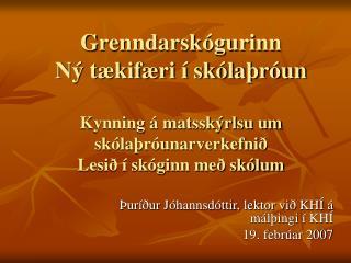 Þuríður Jóhannsdóttir, lektor við KHÍ á málþingi í KHÍ  19. febrúar 2007