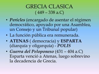 GRECIA CLASICA ( 449 – 338  a.C )