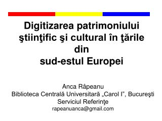 Digitizarea patrimoniului ?tiin?ific ?i cultural �n ??rile din  sud-estul Europei