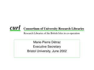 Marie-Pierre Détraz Executive Secretary  Bristol University, June 2002