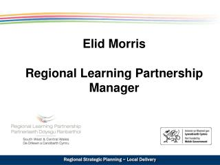 Elid Morris Regional Learning Partnership Manager