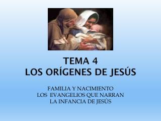 Tema 4 LOS ORÍGENES DE JESÚS