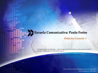 Escuela Comunicativa: Paulo Freire