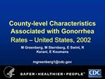County-level Characteristics Associated with Gonorrhea Rates   United States, 2002