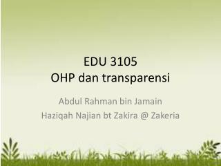 EDU 3105 OHP  dan transparensi