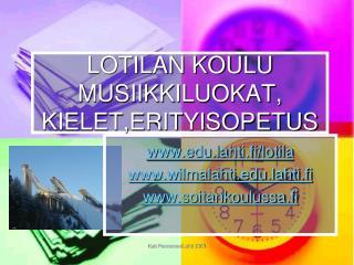 LOTILAN KOULU MUSIIKKILUOKAT, KIELET,ERITYISOPETUS