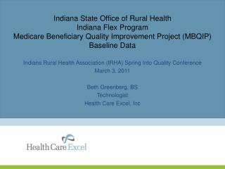 Indiana State Office of Rural Health Indiana Flex Program Medicare Beneficiary Quality Improvement Project MBQIP Baselin