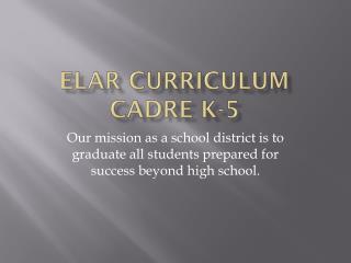 ELAR Curriculum Cadre K-5