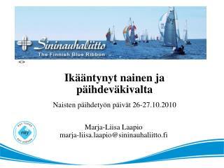 Marja-Liisa Laapio marja-liisa.laapio@sininauhaliitto.fi