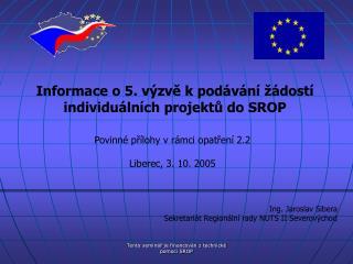 Informace o 5. výzvě k podávání žádostí individuálních projektů do SROP