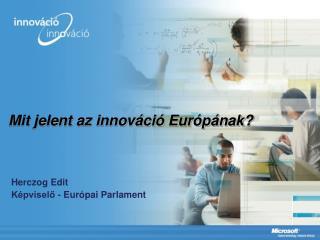 Mit jelent az innováció Európának?