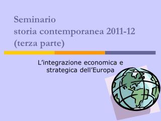 Seminario  storia contemporanea 2011-12 (terza parte)