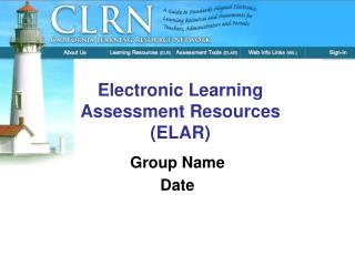 Electronic Learning Assessment Resources (ELAR)