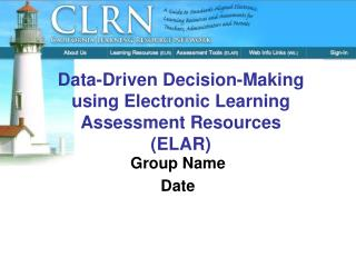 Data-Driven Decision-Making using Electronic Learning Assessment Resources (ELAR)