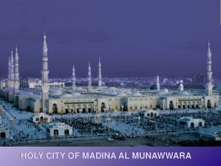 HOLY CITY OF MADINA AL MUNAWWARA