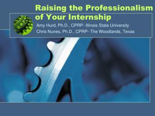 Raising the Professionalism of Your Internship