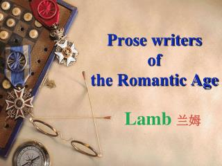 Prose writers  of  the Romantic Age