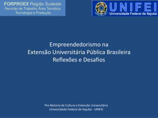Empreendedorismo na  Extensão Universitária Pública Brasileira   Reflexões e Desafios
