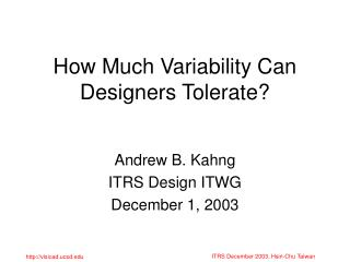 How Much Variability Can Designers Tolerate?